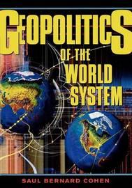 Geopolitics of the World System by Saul Bernard Cohen image