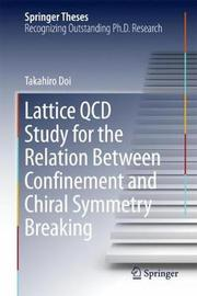 Lattice QCD Study for the Relation Between Confinement and Chiral Symmetry Breaking by Takahiro Doi