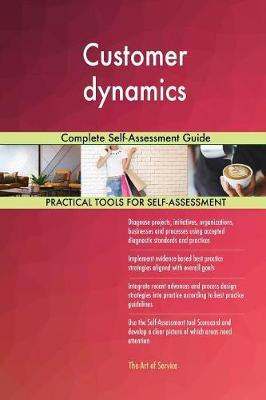 Customer Dynamics Complete Self-Assessment Guide by Gerardus Blokdyk image