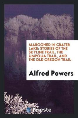 Marooned in Crater Lake by Alfred Powers