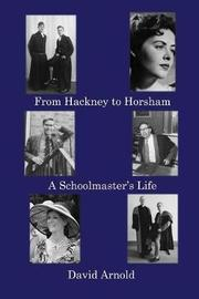 From Hackney to Horsham by David Arnold
