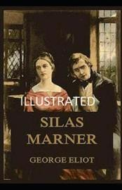 Silas Marner Illustrated by George Eliot