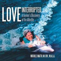 Love Interrupted by Michele Matto M DIV M a L a