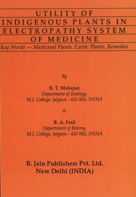 Utility of Indigenous Plants in Electropathy System of Medicine by R.T. Mahajan image