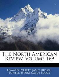 The North American Review, Volume 169 by Edward Everett