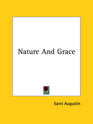 Nature and Grace by Saint Augustine