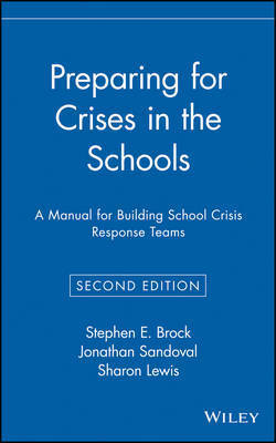 Preparing for Crises in the Schools by Stephen E Brock