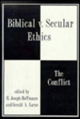 Biblical Vs. Secular Ethics: The Conflict