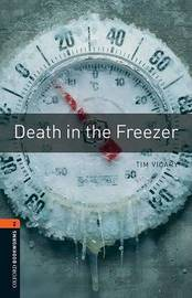 Oxford Bookworms Library: Level 2: Death in the Freezer by Tim Vicary