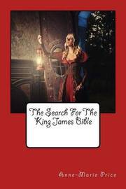 The Search for the King James' Bible by Miss Anne-Marie Price