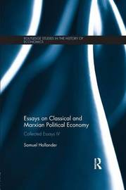 Essays on Classical and Marxian Political Economy by Samuel Hollander