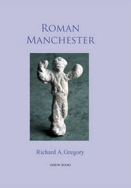 Roman Manchester by Richard A. Gregory image