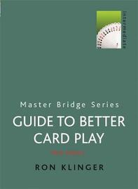 A Guide to Better Card Play by Ron Klinger