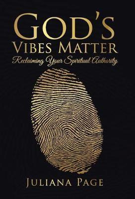 God's Vibes Matter by Juliana Page