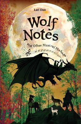 Wolf Notes and Other Musical Mishaps by Lari Don image