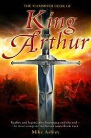 The Mammoth Book of King Arthur by Mike Ashley image