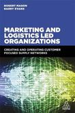 Marketing and Logistics Led Organizations by Robert Mason