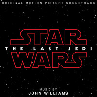 Star Wars: The Last Jedi by John Williams