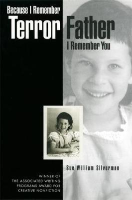 Because I Remember Terror, Father, I Remember You by Sue William Silverman image
