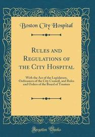 Rules and Regulations of the City Hospital by Boston City Hospital image