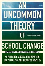 An UnCommon Theory of School Change by Kevin Fahey