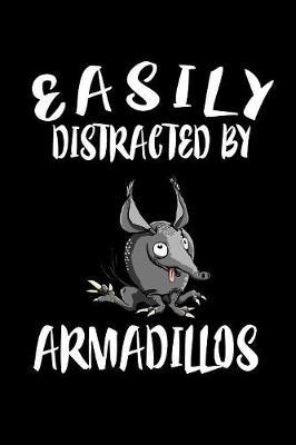 Easily Distracted By Armadillos by Marko Marcus