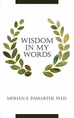 Wisdom in My Words by Mohan F. Pamarthi image