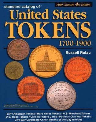 Standard Catalog of United States Tokens 1700-1900 by Russell Rulau
