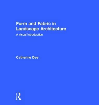 Form and Fabric in Landscape Architecture by Catherine Dee image
