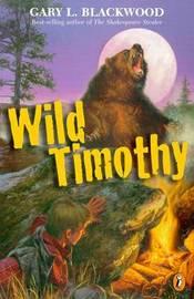 Wild Timothy by Gary Blackwood image