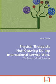 Physical Therapists Not-Knowing During International Service Work by Susan Klappa
