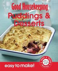 Good Housekeeping Easy to Make! Puddings & Desserts by Good Housekeeping Institute