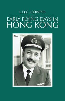 Early Flying Days in Hong Kong by L D C Cowper image