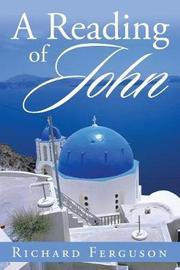 A Reading of John by Richard Ferguson