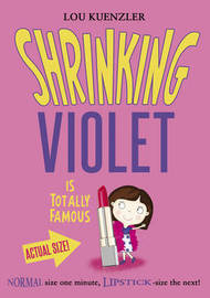 Shrinking Violet is Totally Famous by Lou Kuenzler