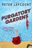 Purgatory Gardens by Peter Lefcourt