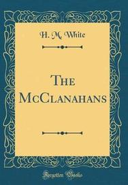 The McClanahans (Classic Reprint) by H M White image