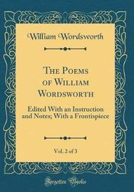 The Poems of William Wordsworth, Vol. 2 of 3 by William Wordsworth image