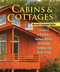 Cabins & Cottages, Revised & Expanded Edition by Skills Institute Press