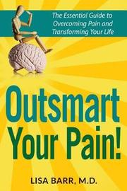 Outsmart Your Pain! by Lisa Barr M D image