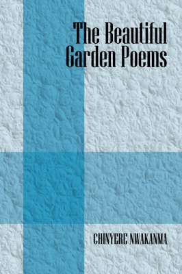 Beautiful Garden Poems by Chinyere Nwakanma image
