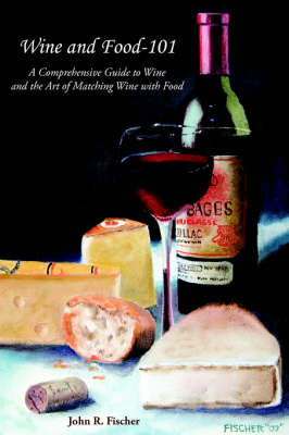 Wine and Food-101 by John R. Fischer image