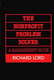 The Nonprofit Problem Solver by Richard Lord