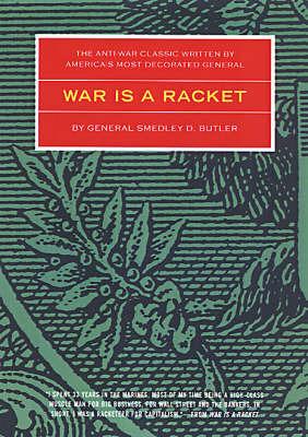 War Is A Racket by Smedley D. Butler