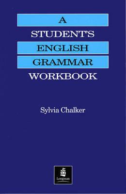 A Student's English Grammar Workbook by Sylvia Chalker
