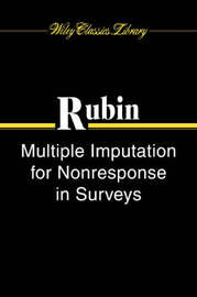 Multiple Imputation for Nonresponse in Surveys by Donald B Rubin