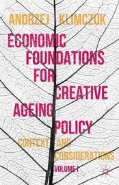 Economic Foundations for Creative Ageing Policy by Andrzej Klimczuk