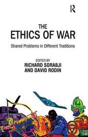 The Ethics of War by Richard Sorabji