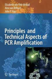 Principles and Technical Aspects of PCR Amplification by Elizabeth van Pelt-Verkuil