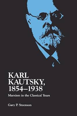 Karl Kautsky, 1854-1938 by Gary Steenson
